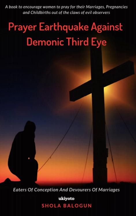 Prayer Earthquake Against Demonic Third Eye