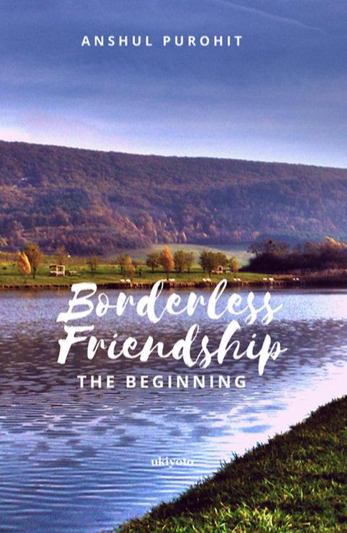 Borderless Friendship The Beginning - Paperback