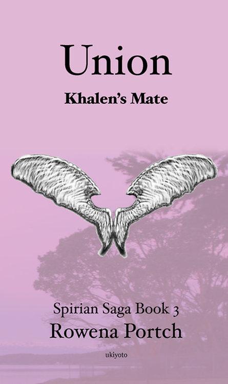 Union: Khalen's Mate (Spirian Saga Book 3)