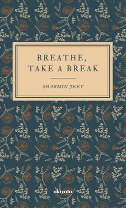 Breathe, Take a Break - Paperback