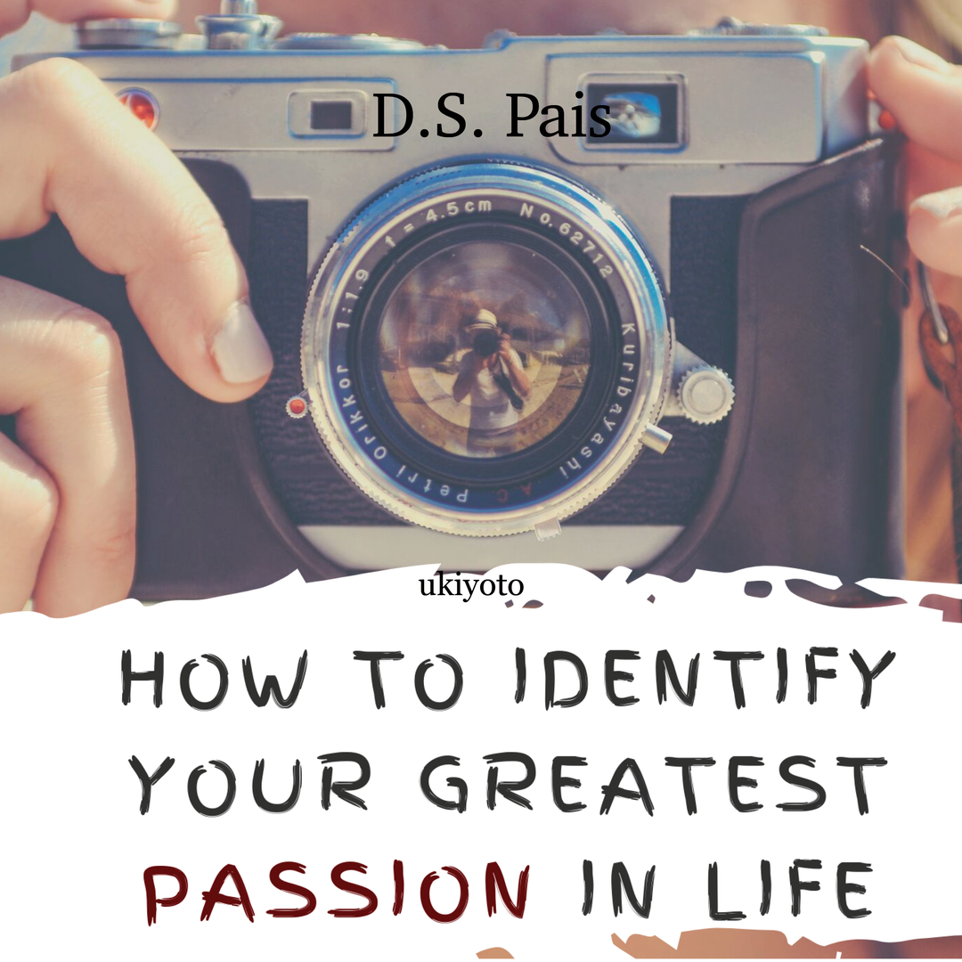 How to Identify your greates Passion in Life