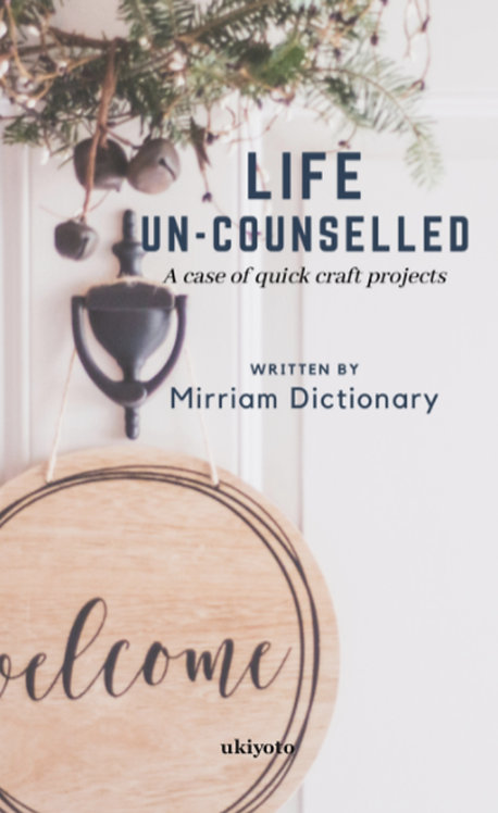Life  Un-Counselled