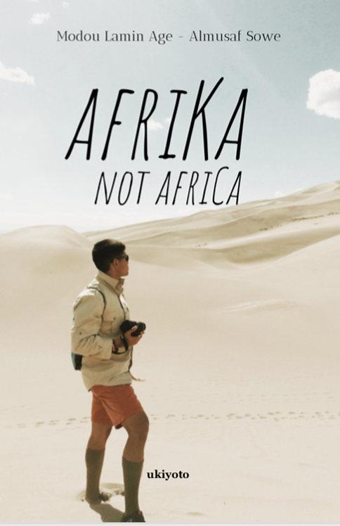 AfriKa Not AfriCa