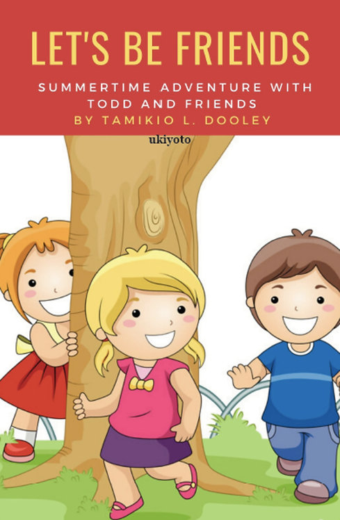 Summertime Adventure with Todd and Friends