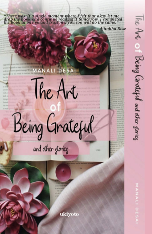 The Art of being Grateful and other Stories