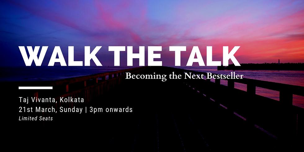 Walk The Talk: Becoming the Next Bestseller