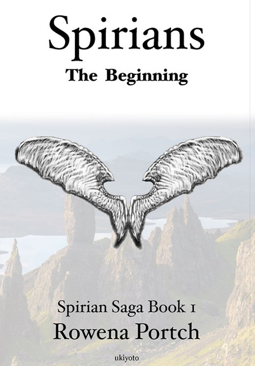 Spirians: The Beginning (Spirian Saga Book 1)