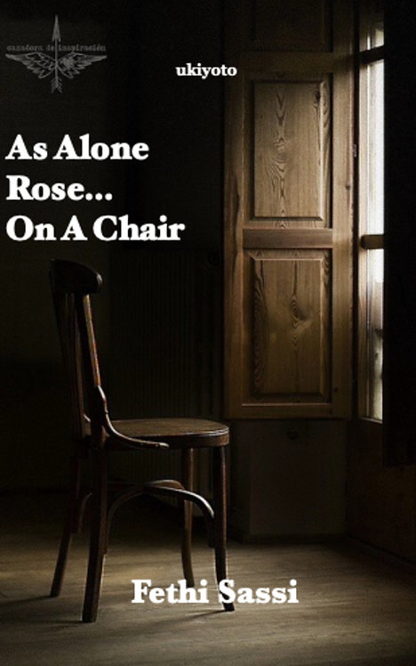 As Alone Rose... On A Chair