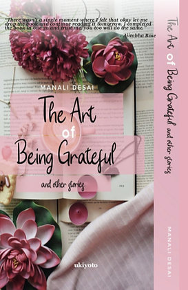The Art of Being Grateful & Other Stories - Hardback