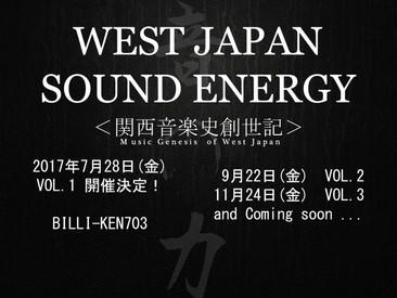 7/28(金)【WEST JAPAN SOUND ENERGY】vol,1 form 通天閣BILLI-KEN703