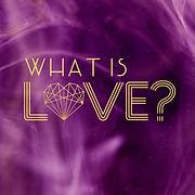 5 What is Love.jpg