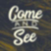 Come & See - Square.jpeg