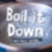 Boil it Down - Square.jpeg