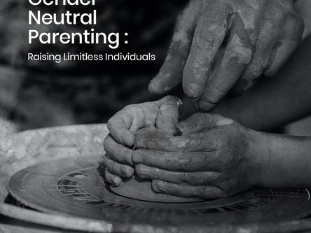 Gender Neutral Parenting: Raising Limitless Individuals