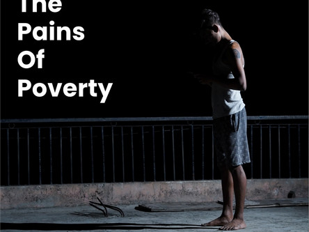 The Pains of Poverty