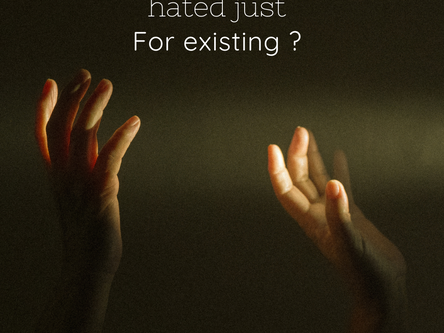 Have you ever been hated just for existing?