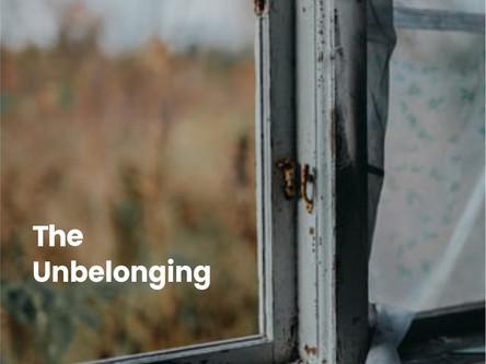 The Unbelonging
