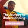 The Journey to Understanding the Unknown