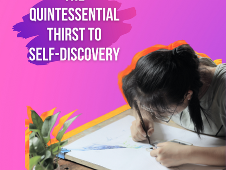 The Quintessential Thirst To Self-Discovery