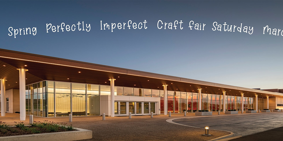 Spring Perfectly Imperfect Craft Fair