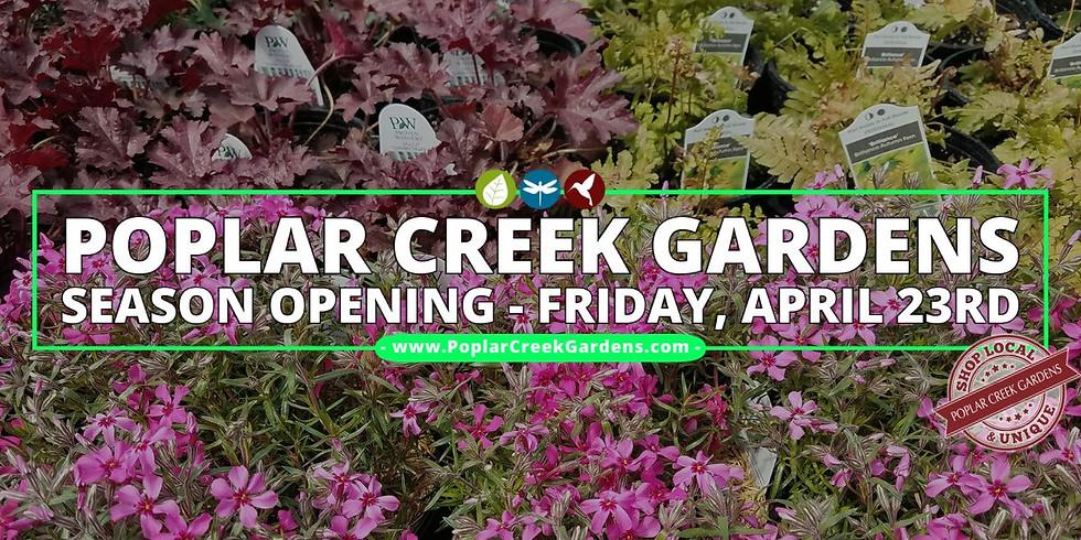 Poplar Creek Gardens Season Opening!
