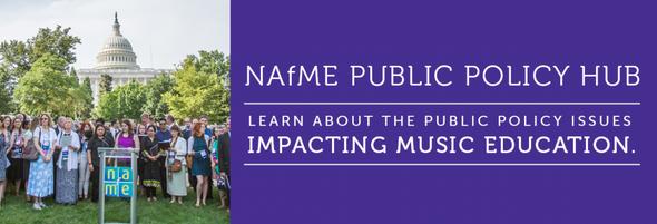 NAfME Public Policy Hub