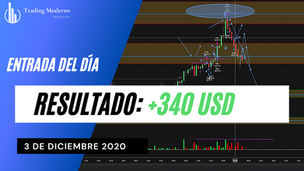 *VIDEO* + 340 USD Entrada del día 03/12/20