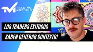 ¡LOS TRADERS EXITOSOS SABEN GENERAR CONTEXTO!