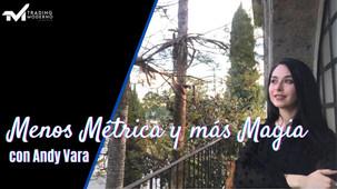 ¡MENOS MÉTRICA Y MÁS MAGIA CON ANDY VARA!