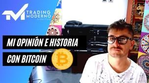MI HISTORIA Y OPINIÓN SOBRE EL BITCOIN...