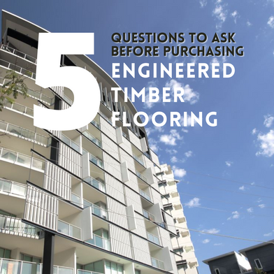 5 Questions To Ask Before Purchasing Engineered Timber Flooring