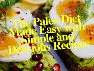 The Paleo Diet Made Easy with Simple and Delicious Recipes