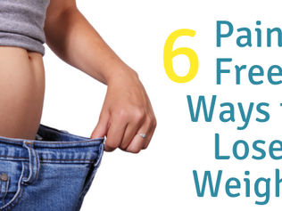 6 Pain Free Ways to Lose Weight