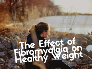 The Effect of Fibromyalgia on Healthy Weight