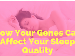 The Genetics of Sleep: How Your Genes Can Affect Your Sleep Quality