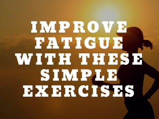 Improve Fatigue With These Simple Exercises