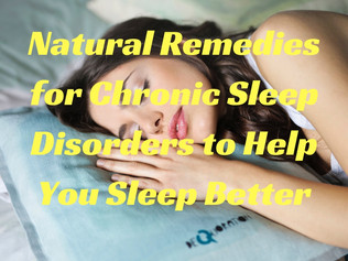 Natural Remedies for Chronic Sleep Disorders to Help You Sleep Better