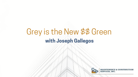 Grey is the New $$ Green with Joseph Gallegos