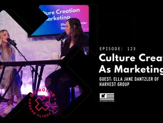 Culture Creation as Marketing with   Ella Jane Dantzler of Harvest Group