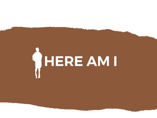 Here Am I