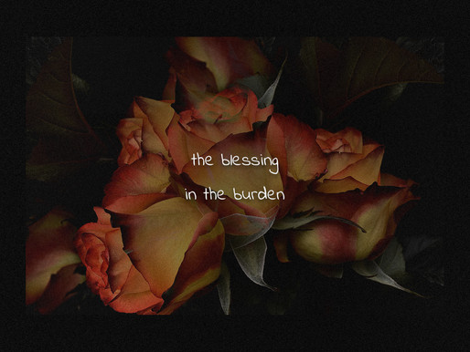 The Blessing in the Burden