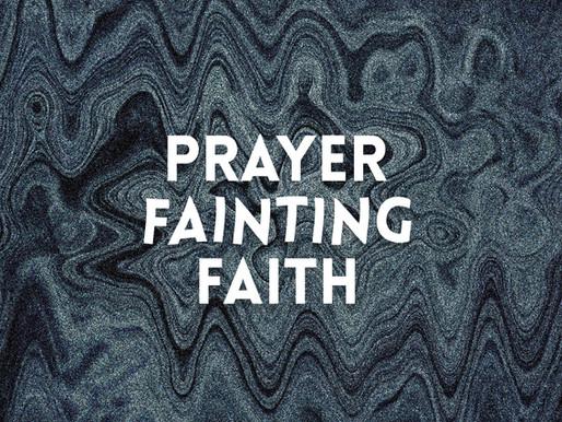 Prayer, Fainting, Faith