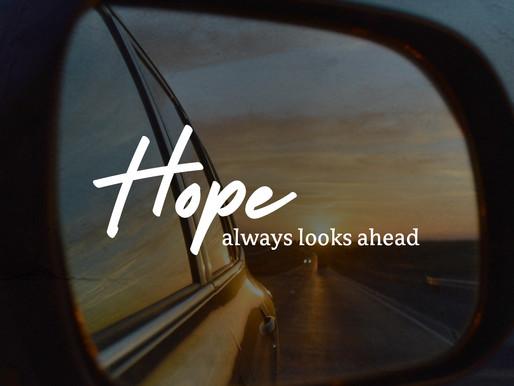 Hope Always Looks Ahead