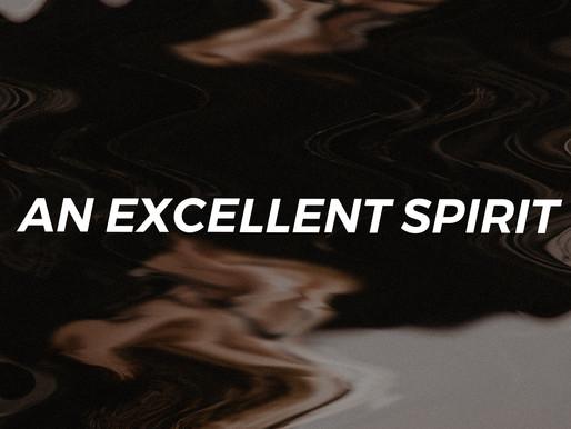 An Excellent Spirit- Rev. Ryan Petersen