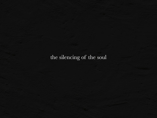 The Silencing of the Soul