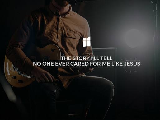 Family Life Worship | The Story I'll Tell, No One Ever Cared for me Like Jesus