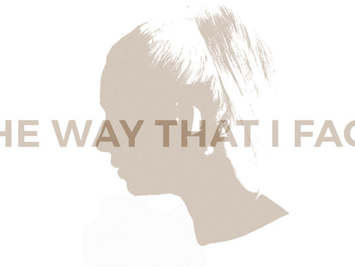 The Way That I Face
