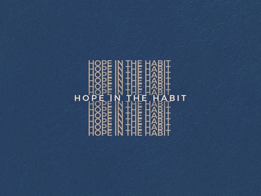 Hope Series: Hope in the Habit