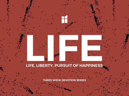 Life: Life, Liberty, Pursuit of Happiness Devotion