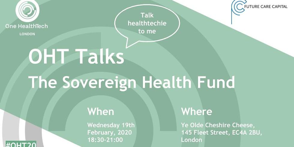 OHT London Talk:  The Sovereign Health Fund